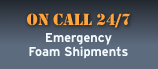 Emergency Foam Shipments
